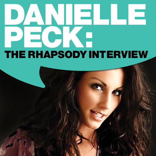 Danielle Peck: The Rhapsody Interview by Danielle Peck
