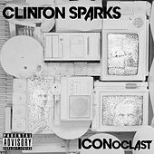 ICONoclast by Clinton Sparks