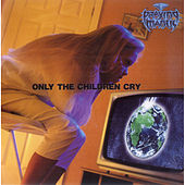 Only the Children Cry by Praying Mantis