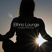 Ethno Lounge - The Finest In Ethno Lounge by Various Artists