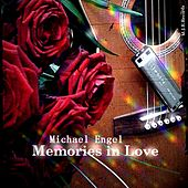 Memories in Love by Michael Engel