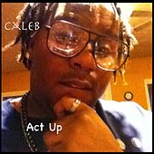 Act Up - Single by Caleb