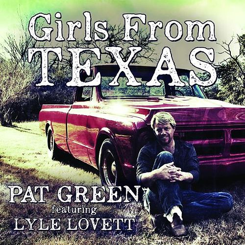 Girls from Texas (feat. Lyle Lovett) by Pat Green