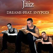 Dreams (feat. Snypod) by Jaiz