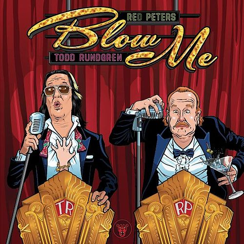 Blow Me (You Hardly Even Know Me) Bleeped (feat. Todd Rundgren) by Red Peters