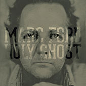 Holy Ghost (Deluxe Version) by Marc Ford