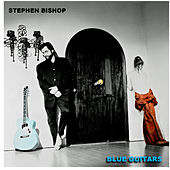 Blue Guitars by Stephen Bishop