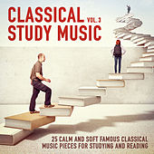 Classical Study Music, Vol. 3 (25 Calm and Soft Famous Music Pieces for Studying and Reading) von Various Artists