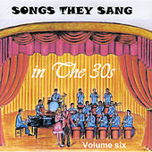 Songs They Sang in the 1930's, Vol. 6 by Various Artists