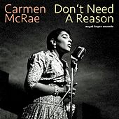 Don't Need a Reason by Carmen McRae