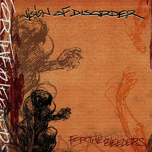 For The Bleeders by Vision of Disorder