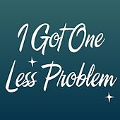 I Got One Less Problem by DAB Music
