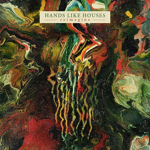Reimagine by Hands Like Houses