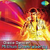 Disco Dancer Mithun Chakraborty by Various Artists