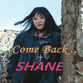 Come Back... by Shane