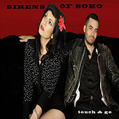 Touch & Go by Sirens of Soho