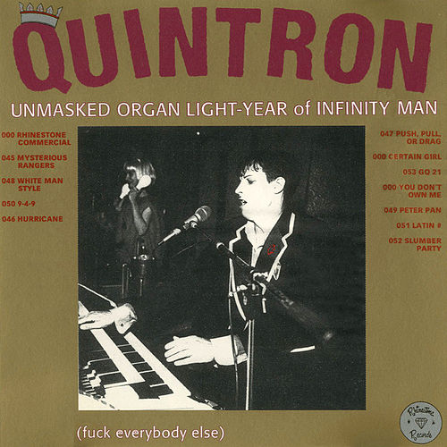 The Unmasked Organ Light-Year of Infinity Man (Fuck Everybody Else) by Quintron