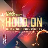 Hold On (Quest 4 Trance Beach Anthem 2014) by Paul Webster