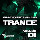 Warehouse Anthems: Trance Vol. 1 - EP by Various Artists