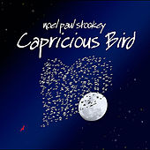 Capricious Bird by Noel Paul Stookey