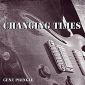 Changing Times by Gene Pringle