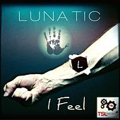 I Feel - EP by Lunatic