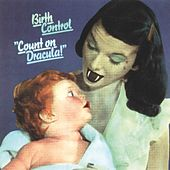 Count on Dracula by Birthcontrol