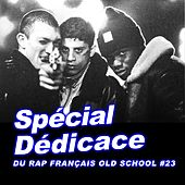 Spécial dédicace du rap francais Old School, vol. 23 by Various Artists