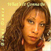 What's It Gonna Be by Bonni Dance