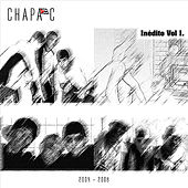 Inédito Vol. I (2004-2008) by Chapa C