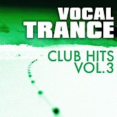 Vocal Trance Club Hits Vol. 3 by Various Artists