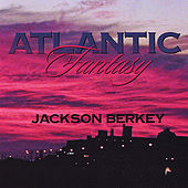 Atlantic Fantasy by Jackson Berkey