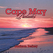 Cape May Preludes by Jackson Berkey