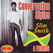 Conversation Stylee by Slim Smith