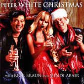 Peter White Christmas with Mindi Abair and Rick Braun by Peter White