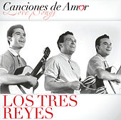 Canciones De Amor by Los Tres Reyes