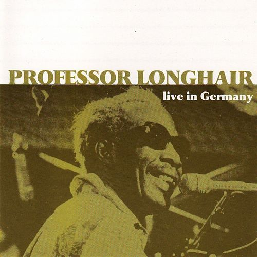 Live In Germany by Professor Longhair