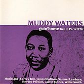 Goin'home-live In Paris 1970 by Muddy Waters