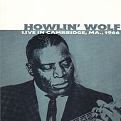 Live In Cambridge, Ma.,1966 by Howlin' Wolf