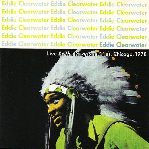 Live At The Kingston Mines, 1978 by Eddy Clearwater