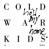 Hold My Home von Cold War Kids