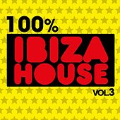 100% Ibiza House, Vol. 3 by Various Artists