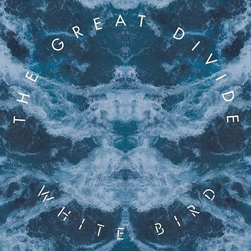 White Bird by The Great Divide