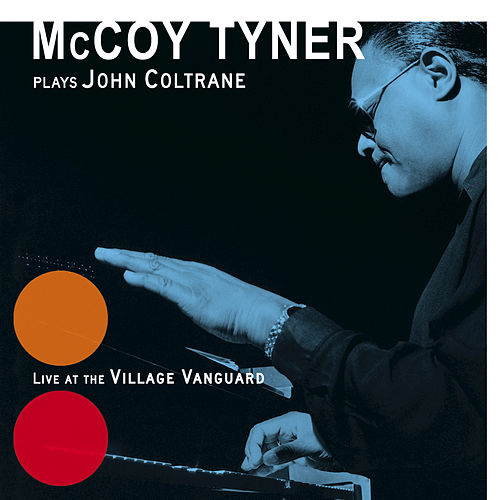 Plays John Coltrane: Live At The Village Vanguard by McCoy Tyner