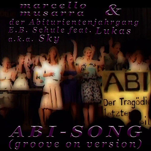 Abi-Song (Groove On Version) [feat. Lukas] by Marcello Musarra