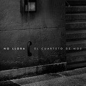 No Llora by El Cuarteto De Nos