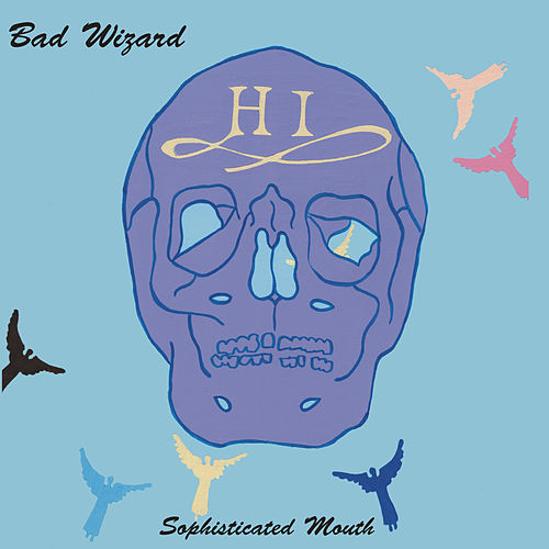 Sophisticated Mouth by Bad Wizard