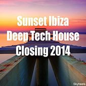 Sunset Ibiza Deep Tech House Closing 2014 by Various Artists