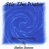 Stir the Water by Steve Swanson