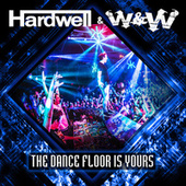 The Dance Floor Is Yours by Hardwell